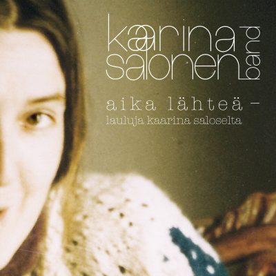 KaarinaSalonen_AikaLähteä-laulujaKaarinaSaloselta